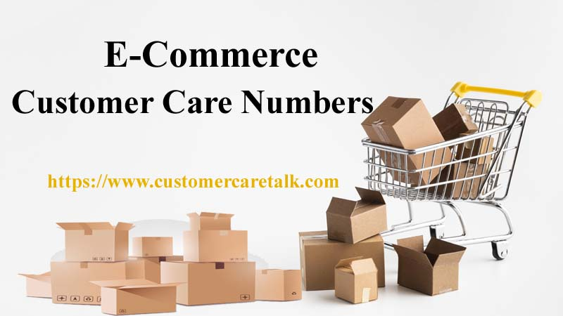 E Commerce Companies Customer Care Number